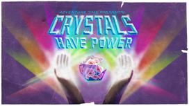 Crystals Have Power.png