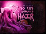 To Cut A Woman's Hair