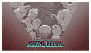 MORTALrecoil