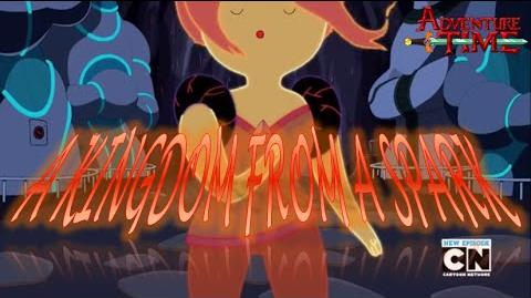 Adventure Time (The Cooler) - A Kingdom from a Spark by Flame Princess Song
