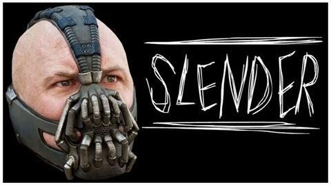 Bane Plays Slender