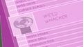 S8e28 Weed Whacker Option 7 (Up Close)