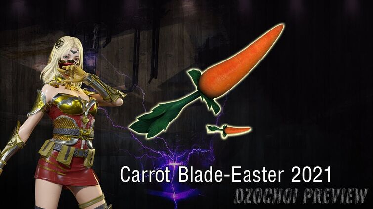 Crossfire Vietnam: Carrot Blade-Easter 2021 | Cận Chiến Cà Rốt CFVN