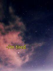 I'm tired.jpg