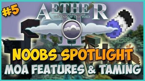Minecraft Aether II Noobs Spotlight - Ep. 4 - MOA FEATURES & TAMING