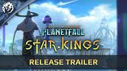 Age of Wonders Planetfall STAR KINGS - Release Trailer