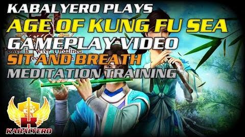 Age Of Kung Fu SEA Gameplay Video ★ Sit And Breath ★ Meditation Training