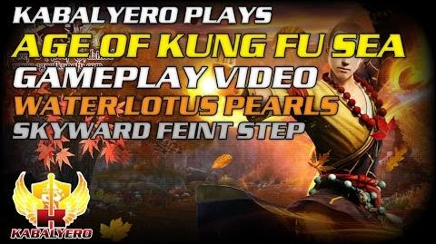 Age Of Kung Fu SEA Gameplay Video ★ Water Lotus Pearls ★ Skyward Feint Step