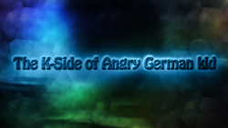 The-K-Side-of-Angry-German-Kid.png