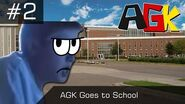 AGK Episode -2- AGK Goes to School