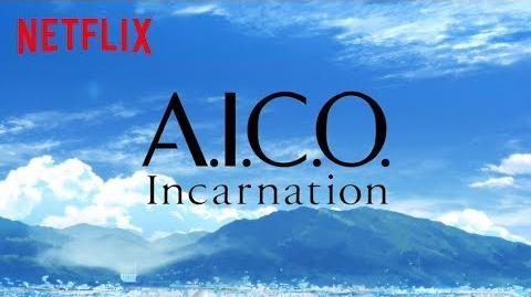 【Netflixアニメスレート2017】ボンズ×村田和也が贈るSFアニメ『A.I.C.O._-Incarnation-』特別映像