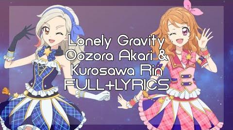 Lonely_Gravity_-_Oozora_Akari_&_Kurosawa_Rin_(FULL_LYRICS)