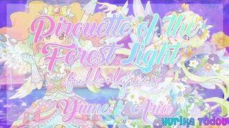 Aikatsu_Stars!_Pirouette_of_the_Forest_Light_Full_Lyrics_Yume_&_Aria
