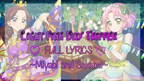 Aikatsu!_Light_Pink_Day_Tripper_FULL_LYRICS_(Miyabi_and_Sakura)-0