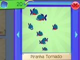 Piranha Tornado