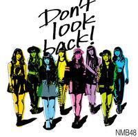 607px-NMB48 - Don't Look Back! Type C Reg.jpg