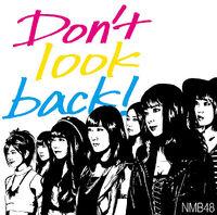606px-NMB48 - Don't Look Back! Type B Reg.jpg