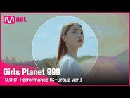 -Girls Planet 999- 'O.O.O' Performance (C-Group ver