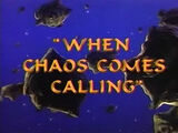 When Chaos Comes Calling