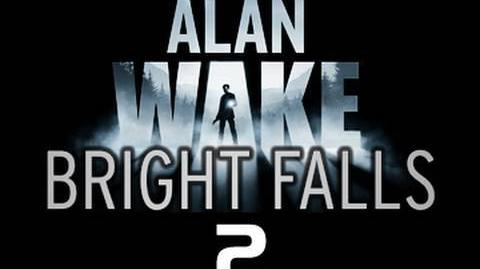 Bright_Falls_Episode_2_The_prequel_to_Alan_Wake_'Time_Flies'