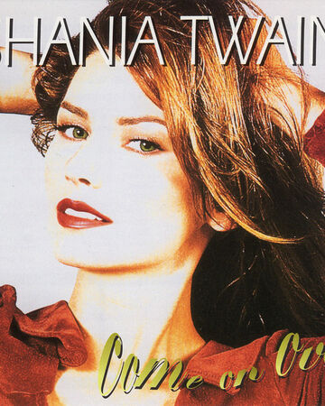 Come On Over shania twain.jpg