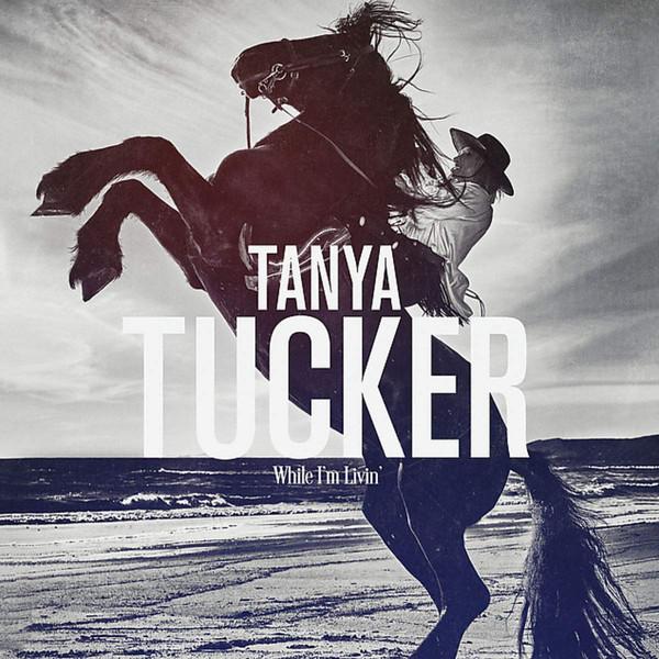 Tanya Tucker – While I'm Livin'.jpg