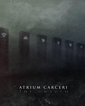 Atrium Carceri - The Untold.jpg