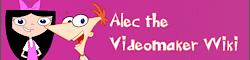 Alec the Videomaker Wiki