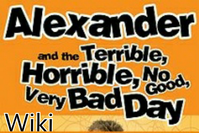 Alexander and the Terrible, Horrible, No Good, Very Bad Day Wiki