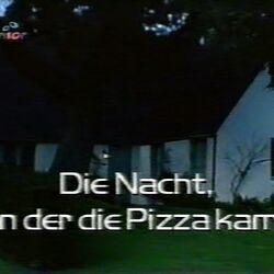 Die Nacht, in der die Pizza kam