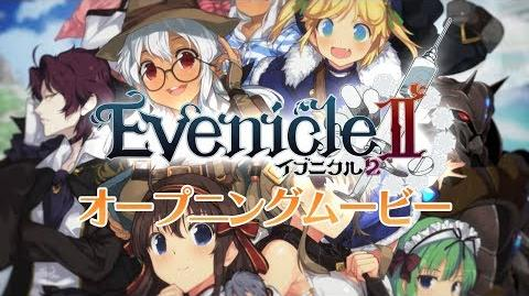 Evenicle 2 Opening Video