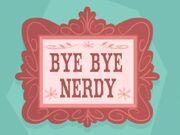 Bye Bye Nerdy title card.jpg