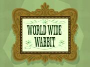 World Wide Wabbit title card.jpg