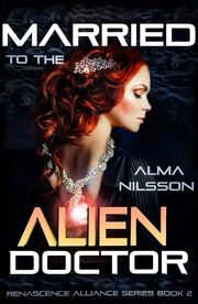 Married to the Alien Doctor- Renascence Alliance Series Book 2.jpeg