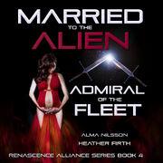 Married to the Alien Admrial of the Fleet Book 4 audiobooka.jpg