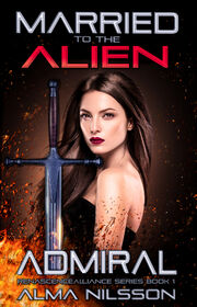 Married to the Alien Admiral, Renascence Alliance Series Book 1.jpeg