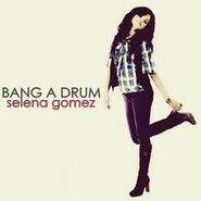 Selena Gomez-Bang a Drum