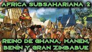 ÁFRICA SUBSAHARIANA 2 Reino de Ghana, Kanem, Benín y Gran Zimbabue (Documental Historia)