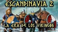 ESCANDINAVIA 2 La Era de los Vikingos - Reyes, normandos y varegos