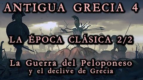 ANTIGUA GRECIA 4 La Época Clásica 2 2 - La Guerra del Peloponeso y el declive de Grecia (Historia)