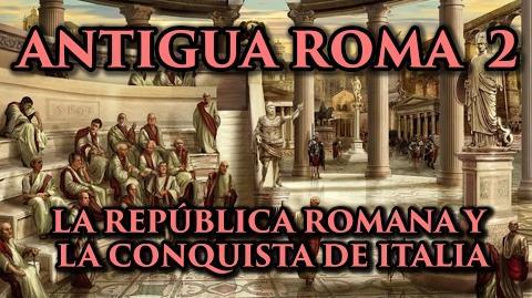 ANTIGUA ROMA 2 La República Romana y la conquista de Italia (Documental Historia)