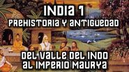 INDIA 1 Antigüedad - Valle del Indo, Magadha e Imperio Maurya