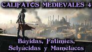 CALIFATOS MEDIEVALES 4 Búyidas, Fatimíes, Selyúcidas y Mamelucos