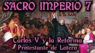 SACRO IMPERIO 7 Carlos V y la Reforma Protestante de Lutero