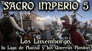 SACRO IMPERIO 5 Los Luxemburgo, la Liga de Hansa y las Guerras Husitas