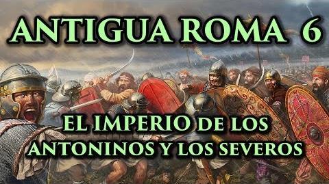 ANTIGUA ROMA 6 El Imperio de las dinastías Antonina y Severa (Documental Historia)