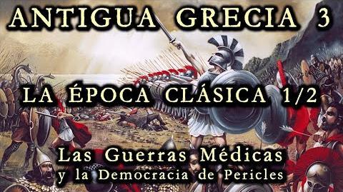 ANTIGUA GRECIA 3 La Época Clásica 1 2 - Las Guerras Médicas y la Democracia de Pericles (Historia)