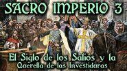 SACRO IMPERIO 3 La Dinastía Salia y la Querella de las Investiduras