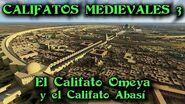CALIFATOS MEDIEVALES 3 El Califato Omeya y el Califato Abasí
