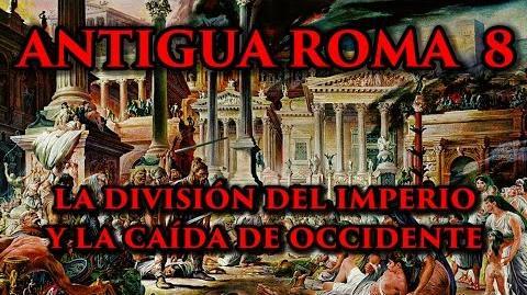 ANTIGUA ROMA 8 La división del Imperio y la caída de Occidente (Documental Historia)